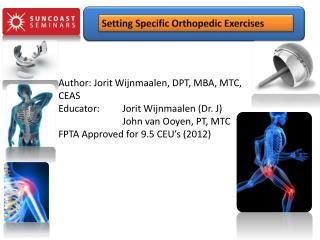Author: Jorit Wijnmaalen, DPT, MBA, MTC, CEAS Educator:  Jorit Wijnmaalen Dr. J   John van Ooyen, PT, MTC FPTA Approved