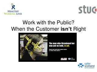 Work with the Public When the Customer isn t Right