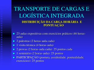 TRANSPORTE DE CARGAS E LOG STICA INTEGRADA