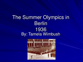 The Summer Olympics in Berlin  1936