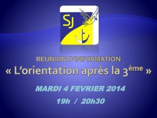 REUNION D INFORMATION   L orientation apr s la 3 me