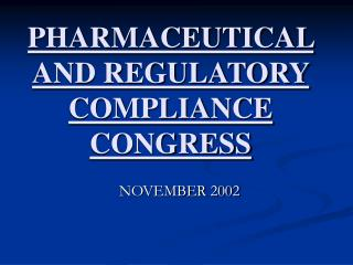 PHARMACEUTICAL AND REGULATORY COMPLIANCE CONGRESS