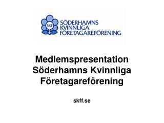 Medlemspresentation  S derhamns Kvinnliga F retagaref rening  skff.se