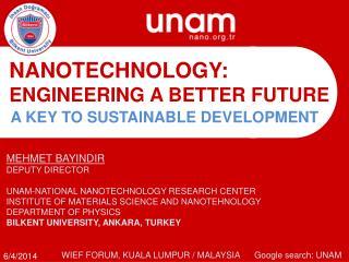 NANOTECHNOLOGY: ENGINEERING A BETTER FUTURE
