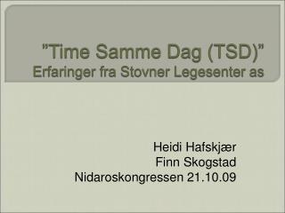 Time Samme Dag TSD  Erfaringer fra Stovner Legesenter as