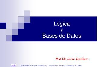 L gica  y  Bases de Datos