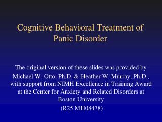 Cognitive Behavioral Treatment of  Panic Disorder