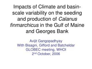 Impacts of Climate and basin-scale variability on the seeding and production of Calanus finmarchicus in the Gulf of Main