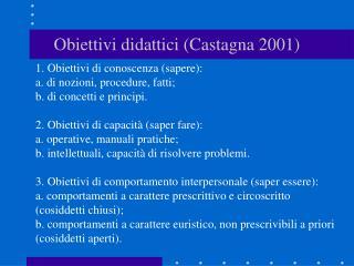 Obiettivi didattici Castagna 2001