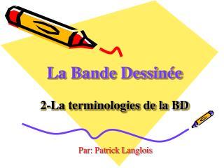 La Bande Dessin e   2-La terminologies de la BD