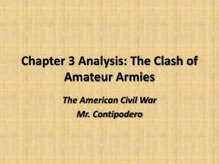 Chapter 3 Analysis: The Clash of  Amateur Armies
