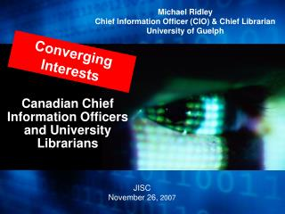Canadian Chief Information Officers and University Librarians