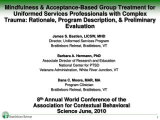 Mindfulness  Acceptance-Based Group Treatment for Uniformed Services Professionals with Complex Trauma: Rationale, Progr