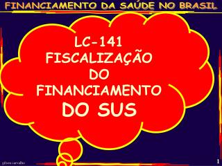 LC-141 FISCALIZA  O  DO FINANCIAMENTO DO SUS