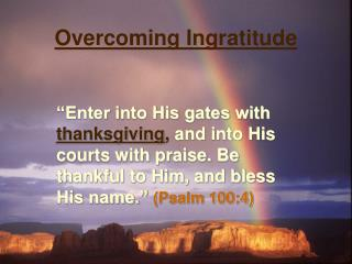 Overcoming Ingratitude