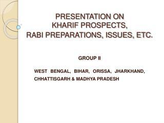 PRESENTATION ON  KHARIF PROSPECTS,  RABI PREPARATIONS, ISSUES, ETC.