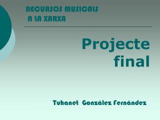 Recursos Musicals a la Xarxa: Projecte Final