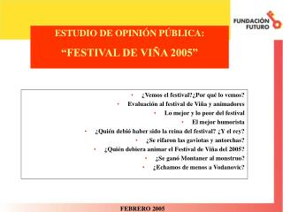 ESTUDIO DE OPINI N P BLICA:   FESTIVAL DE VI A 2005