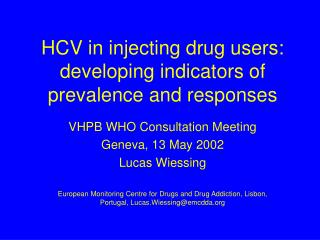 HCV in injecting drug users: developing indicators of prevalence and responses