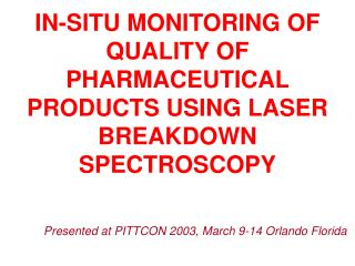 IN-SITU MONITORING OF QUALITY OF PHARMACEUTICAL PRODUCTS USING LASER BREAKDOWN SPECTROSCOPY