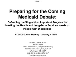 Preparing for the Coming Medicaid Debate:    Defending the Single Most Important Program for Meeting the Health and Long
