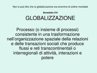 Non si pu  dire che la globalizzazione sia sinonimo di ordine mondiale Benedetto XVI  GLOBALIZZAZIONE