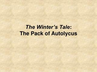 The Winter s Tale: The Pack of Autolycus
