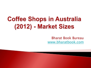 Coffee Shops in Australia (2012) - Market Sizes