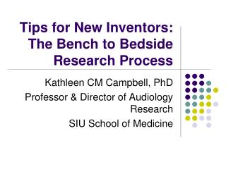 Tips for New Inventors: The Bench to Bedside Research Process