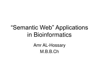Semantic Web  Applications in Bioinformatics