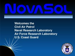 Welcomes the Civil Air Patrol Naval Research Laboratory Air Force Research Laboratory U.S. Coast Guard