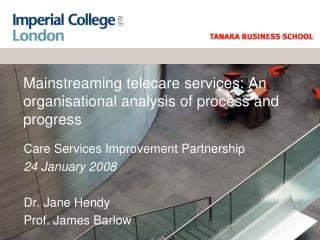 Mainstreaming telecare services: An organisational analysis of process and progress
