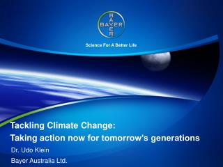 Tackling Climate Change:  Taking action now for tomorrow s generations