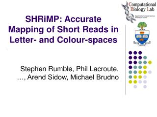 SHRiMP: Accurate Mapping of Short Reads in Letter- and Colour-spaces