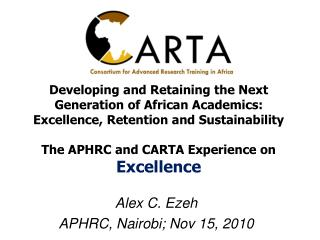 Developing and Retaining the Next Generation of African Academics:      Excellence, Retention and Sustainability  The AP