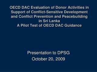 OECD DAC Evaluation of Donor Activities in Support of Conflict-Sensitive Development and Conflict Prevention and Peacebu