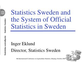 Statistics Sweden and the System of Official Statistics in Sweden