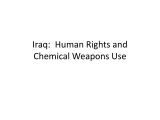 Iraq:  Human Rights and Chemical Weapons Use