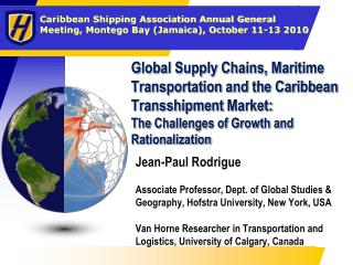 Global Supply Chains, Maritime Transportation and the Caribbean Transshipment Market: The Challenges of Growth and Ratio