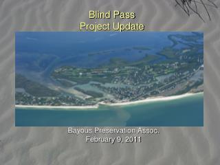 Blind Pass  Project Update