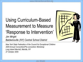 Using Curriculum-Based Measurement to Measure  Response to Intervention   Jim Wright Baldwinsville NY Central School Dis