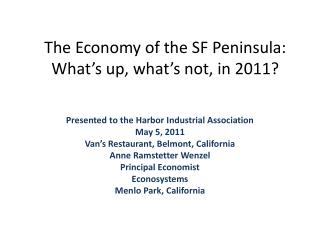 The Economy of the SF Peninsula: What s up, what s not, in 2011