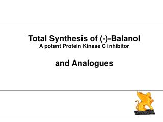 Total Synthesis of --Balanol A potent Protein Kinase C inhibitor  and Analogues
