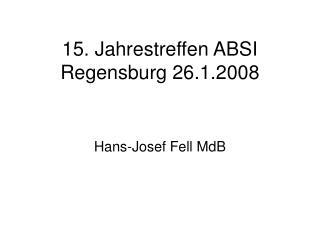 15. Jahrestreffen ABSI Regensburg 26.1.2008
