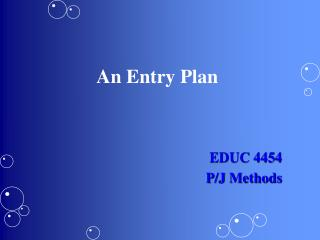 An Entry Plan