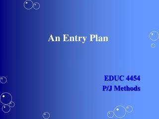 An Entry Plan