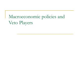Macroeconomic policies and Veto Players