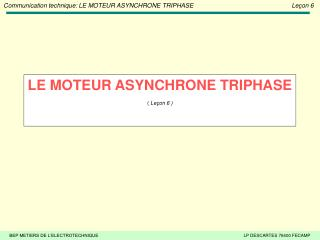 LE MOTEUR ASYNCHRONE TRIPHASE    Le on 6
