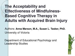 The Acceptability and Effectiveness of Mindfulness-Based Cognitive Therapy in Adults with Acquired Brain Injury   Author