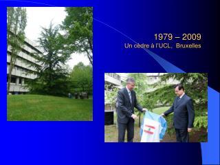 1979   2009 Un c dre   l UCL,  Bruxelles